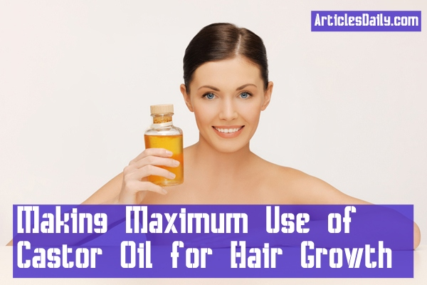 Making Maximum Use of Castor Oil for Hair Growth