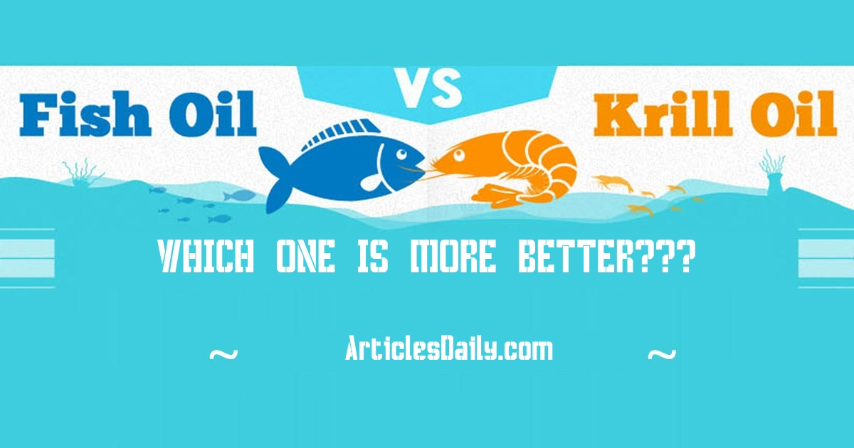 Which is More Better: Fish Oil vs Krill Oil?